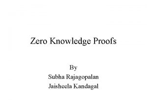 Zero Knowledge Proofs By Subha Rajagopalan Jaisheela Kandagal
