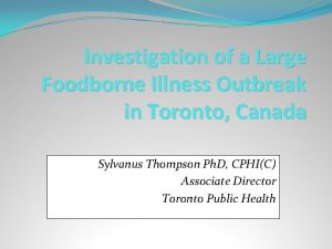 Investigation of a Large Foodborne Illness Outbreak in