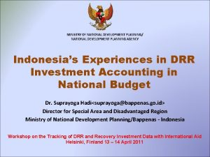 MINISTRY OF NATIONAL DEVELOPMENT PLANNING NATIONAL DEVELOPMENT PLANNING