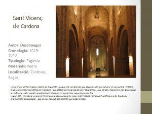 Sant Vicen de Cardona Autor Desconegut Cronologia 10191040