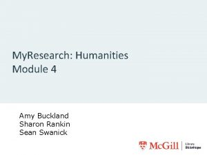 My Research Humanities Module 4 Amy Buckland Sharon