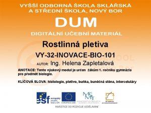 Rostlinn pletiva VY32 INOVACEBIO101 AUTOR Ing Helena Zapletalov