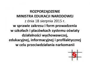 ROZPORZDZENIE MINISTRA EDUKACJI NARODOWEJ z dnia 18 sierpnia
