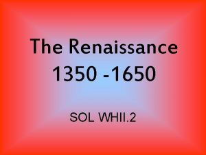 The Renaissance 1350 1650 SOL WHII 2 Review