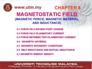 CHAPTER 8 MAGNETOSTATIC FIELD MAGNETIC FORCE MAGNETIC MATERIAL