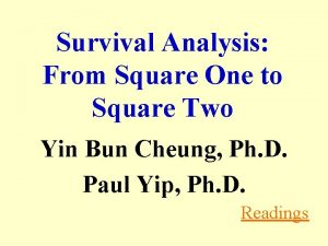 Survival Analysis From Square One to Square Two