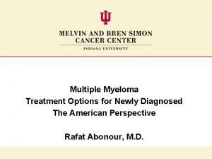 Multiple Myeloma Treatment Options for Newly Diagnosed The