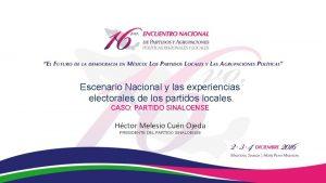 Escenario Nacional y las experiencias electorales de los