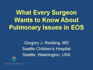 What Every Surgeon Wants to Know About Pulmonary