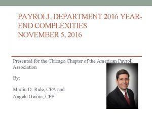 PAYROLL DEPARTMENT 2016 YEAREND COMPLEXITIES NOVEMBER 5 2016