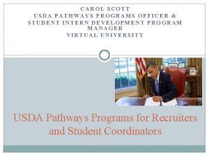 CAROL SCOTT USDA PATHWAYS PROGRAMS OFFICER STUDENT INTERN