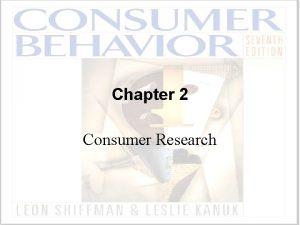 Chapter 2 Consumer Research Consumer Research Paradigms Quantitative