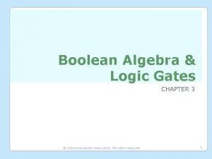 Boolean Algebra Logic Gates CHAPTER 3 Oxford University