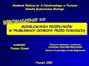 Akademia Rolnicza im A Cieszkowskiego w Poznaniu Katedra