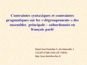 Contraintes syntaxiques et contraintes pragmatiques sur les dgroupements