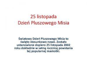 25 listopada Dzie Pluszowego Misia wiatowy Dzie Pluszowego