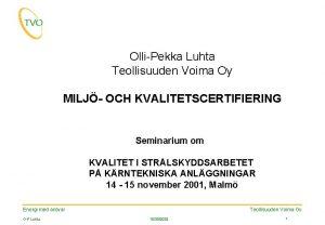 OlliPekka Luhta Teollisuuden Voima Oy MILJ OCH KVALITETSCERTIFIERING