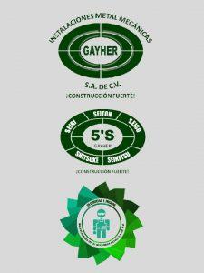 GAYHER EMPRESA 100 MEXICANA CONSTITUIDA EN 2004 DEDICADA