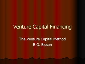 Venture Capital Financing The Venture Capital Method B