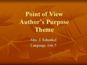 Point of View Authors Purpose Theme Mrs J