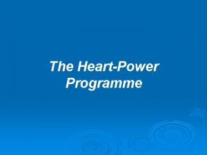 The HeartPower Programme Do you remember ever reading