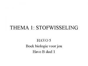 THEMA 1 STOFWISSELING HAVO 5 Boek biologie voor