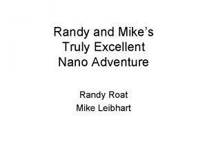 Randy and Mikes Truly Excellent Nano Adventure Randy