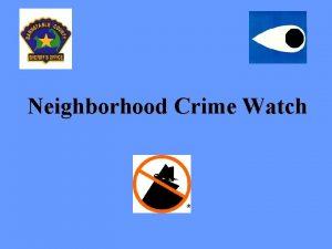Neighborhood Crime Watch What is Neighborhood Watch Group