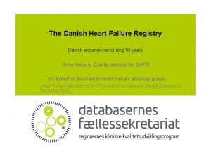 The Danish Heart Failure Registry Danish experiences during