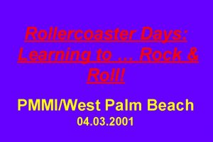 Rollercoaster Days Learning to Rock Roll PMMIWest Palm