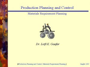 Production Planning and Control Materials Requirement Planning Dr