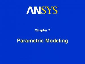 Chapter 7 Parametric Modeling Parametric Modeling Contents Dimension