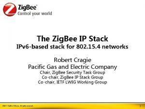 The Zig Bee IP Stack IPv 6 based