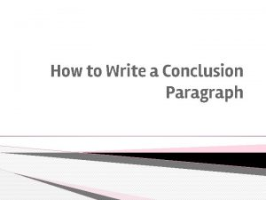 How to Write a Conclusion Paragraph Conclusion Paragraph