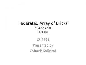 Federated Array of Bricks Y Saito et al