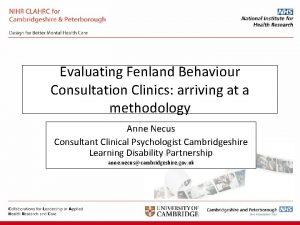 Evaluating Fenland Behaviour Consultation Clinics arriving at a