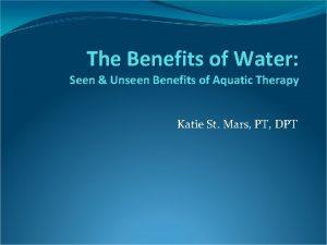 The Benefits of Water Seen Unseen Benefits of