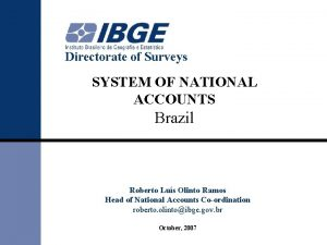 Directorate of Surveys SYSTEM OF NATIONAL ACCOUNTS Brazil