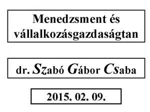 Menedzsment s vllalkozsgazdasgtan dr Szab Gbor Csaba 2015