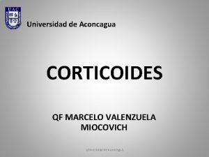 Universidad de Aconcagua CORTICOIDES QF MARCELO VALENZUELA MIOCOVICH