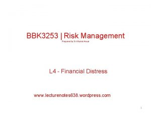 BBK 3253 Risk Management Prepared by Dr Khairul