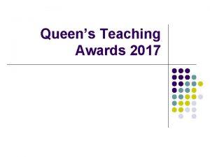 Queens Teaching Awards 2017 QUB Teaching Awards Aims