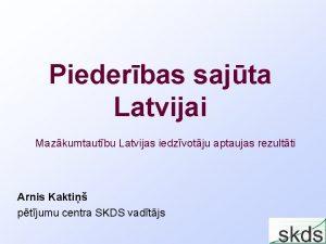 Piederbas sajta Latvijai Mazkumtautbu Latvijas iedzvotju aptaujas rezultti