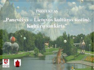 PROJEKTAS Panevys Lietuvos kultros sostin Kultr sankirta Projekto
