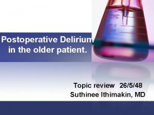 Postoperative Delirium in the older patient Topic review