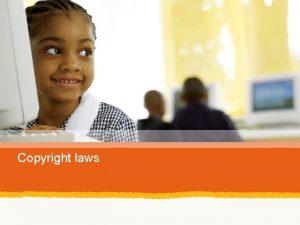 Copyright laws Framework for educators COPYRIGHT ACT 98