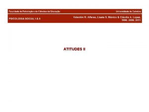 ATITUDES II PERSUASO E MUDANA DE ATITUDES Modelo