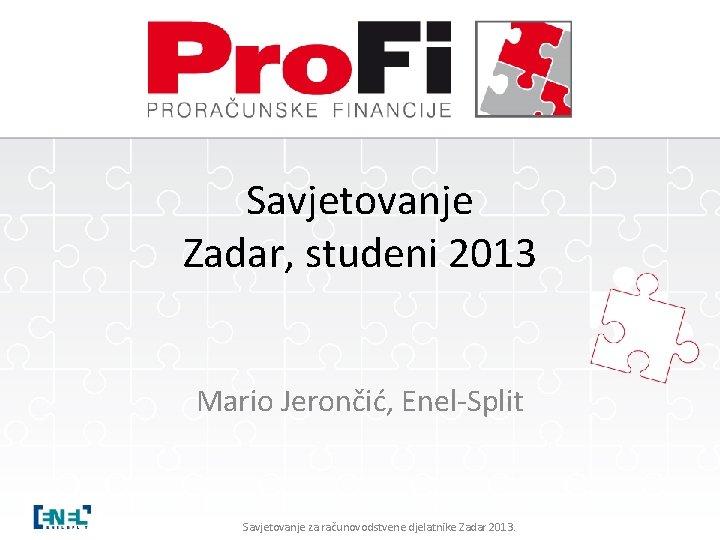 Savjetovanje Zadar studeni 2013 Mario Jeroni EnelSplit Savjetovanje
