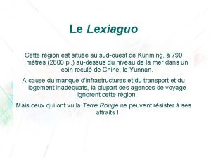Le Lexiaguo Cette rgion est situe au sudouest