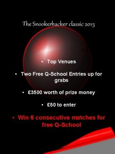 The Snookerbacker classic 2013 Top Venues Two Free
